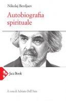 Autobiografia spirituale - Nikolaj Berdjaev