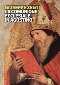 Copertina di 'La comunione ecclesiale in Agostino'