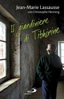 Il giardiniere di Tibhirine - Lassausse Jean-Marie, Henning Christophe