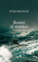 Resisti al nemico - Bianchi Enzo