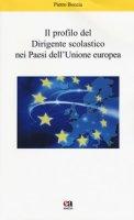 Il profilo del dirigente scolastico nei Paesi dell'Unione Europea - Boccia Pietro