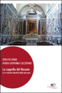 Copertina di 'La cappella del Rosario. La ri-trovata identità della persona. Ediz. illustrata. Con DVD'