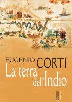 La terra dell'Indio - Eugenio Corti