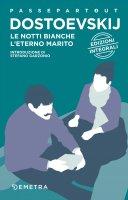 Le notti bianche - L'eterno marito - Fëdor Dostoevskij