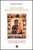 Inni a Maria dall'Oriente cristiano - Rubini Michele
