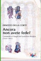 Ancora non avete fede? Ciclo B - Marco - Ernesto Della Corte