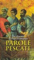Parole pescate dai discorsi di papa Francesco - G. Zois