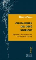 Chi ha paura del Gesù storico? - Mauro Pesce