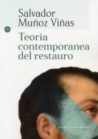 Teoria contemporanea del restauro - Salvador Muñoz Viñas