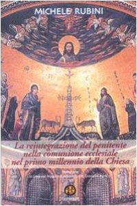 Copertina di 'La reintegrazione del penitente nella comunione ecclesiale nel primo millennio della Chiesa'