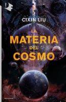 La materia del cosmo - Cixin Liu