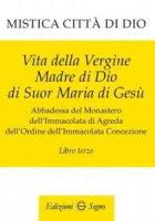 Mistica citt� di Dio - Libro terzo - Maria d' Agreda