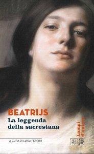 Copertina di 'Beatrijs. La leggenda della sacrestana'
