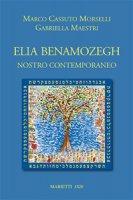 Elia Benamozegh nostro contemporaneo - Gabriella Maestri, Marco Morselli