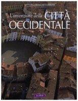 L'invenzione della Città Occidentale - Franchetti Pardo Vittorio