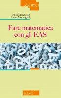 Fare matematica con gli EAS - Elisa Marchisoni , Laura Montagnoli