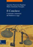 Il Conclave - Maria Antonietta Visceglia, Agostino Paravicini Bagliani