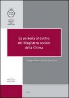 La persona al centro del magistero sociale della Chiesa - Requena Pablo, Schlag Martin