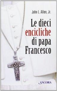 Copertina di 'Le dieci encicliche di Papa Francesco'