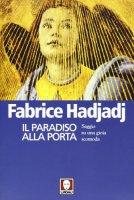 Il paradiso alla porta - Fabrice Hadjadj