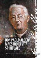 Don Paolo Albera maestro di vita spirituale - Giraudo Aldo