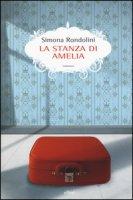 La stanza di Amelia - Rondolini Simona