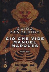 Copertina di 'Ciò che vide Manuel Marques'