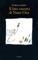 Il lato oscuro di Nane Oca - Scabia Giuliano