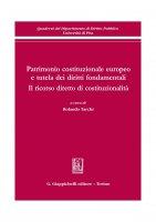 Patrimonio costituzionale europeo e tutela dei diritti fondamentali - AA.VV.