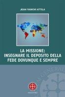 La missione: insegnare il deposito della fede dovunque e sempre - Jean Attila Yawovi