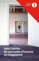 Se una notte d'inverno un viaggiatore - Calvino Italo