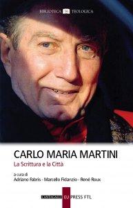Copertina di 'Carlo Maria Martini. La Scrittura e la Città'