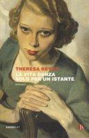 La vita danza solo per un istante - Révay Theresa