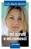 Tu mi scruti e mi conosci - Carlo Maria Martini