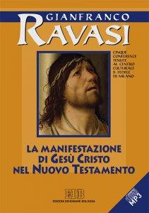 Copertina di 'La Manifestazione di Gesù Cristo nel Nuovo Testamento. Cinque conferenze tenute al Centro culturale S. Fedele di Milano'