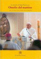 Omelie del mattino. Volume 3 - Francesco (Jorge Mario Bergoglio)