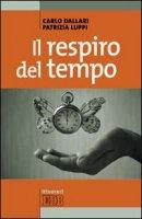 Il respiro del tempo - Carlo Dallari, Patrizia Luppi