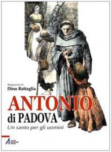 Copertina di 'Antonio da Padova un santo per gli uomini'
