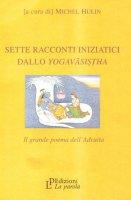 Sette racconti iniziatici dallo yoga-vasistha