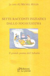 Copertina di 'Sette racconti iniziatici dallo yoga-vasistha'