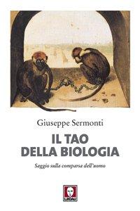 Copertina di 'Tao della biologia. Saggio sulla comparsa dell'uomo  (Il)'