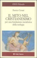 Il mito nel cristianesimo - Cerasi Enrico