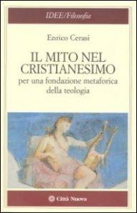 Copertina di 'Il mito nel cristianesimo'