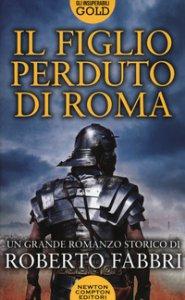 Copertina di 'Il figlio perduto di Roma'