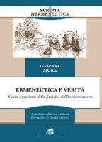 Ermeneutica e verit� - Gaspare Mura