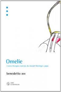 Copertina di 'Omelie. L'anno liturgico nelle omelie di Benedetto XVI'