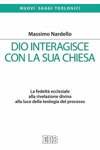 Copertina di 'Dio interagisce con la sua Chiesa'
