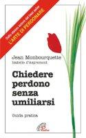 Chiedere perdono senza umiliarsi - Jean Monbourquette