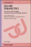 Legami terapeutici. Il terapeuta della famiglia nella psicoterapia individuale-sistemica - Baldascini Luigi