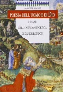 Copertina di 'Poesia dell'uomo e di Dio. I Salmi nella versione poetica di Davide Rondoni'